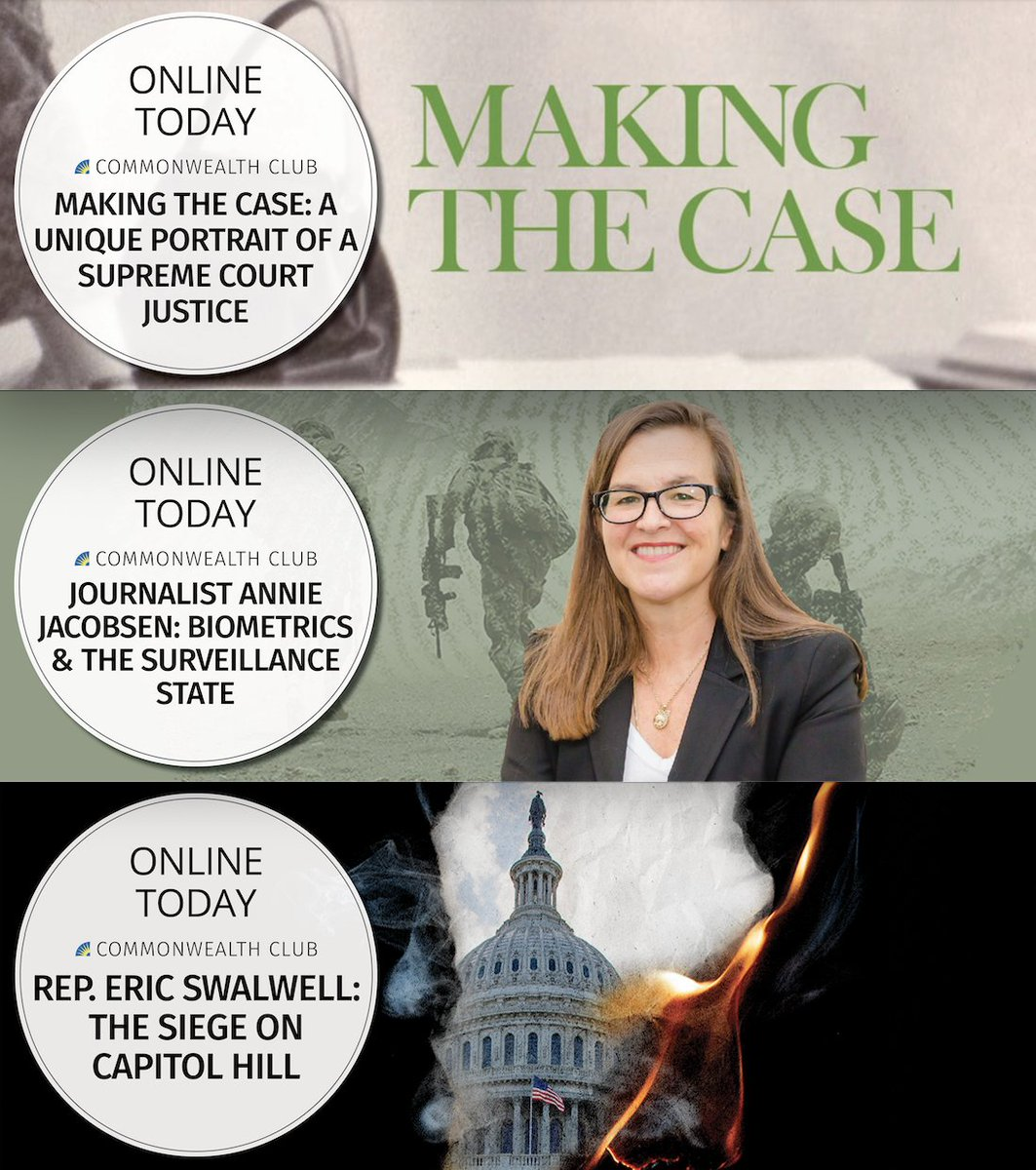 Online today • NOON PST / Making the Case: Unique Portrait of a Supreme Court Justice • 3 P.M. PST / Journalist @AnnieJacobsen: Biometrics & the Surveillance State • 6 P.M. PST / @RepSwalwell: The Siege on #CapitolHill  Register for these online events: