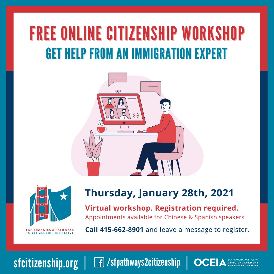 The SF Pathways to Citizenship Initiative is hosting a free virtual citizenship workshop on Thursday, January 28, 2021!   ➡️ Cantonese and Mandarin appointments: 9:00 am- 12:00 pm. ➡️ Spanish appointments: 12:00 pm- 4:00 pm.  Call 415-662-8901 and leave a message to register.