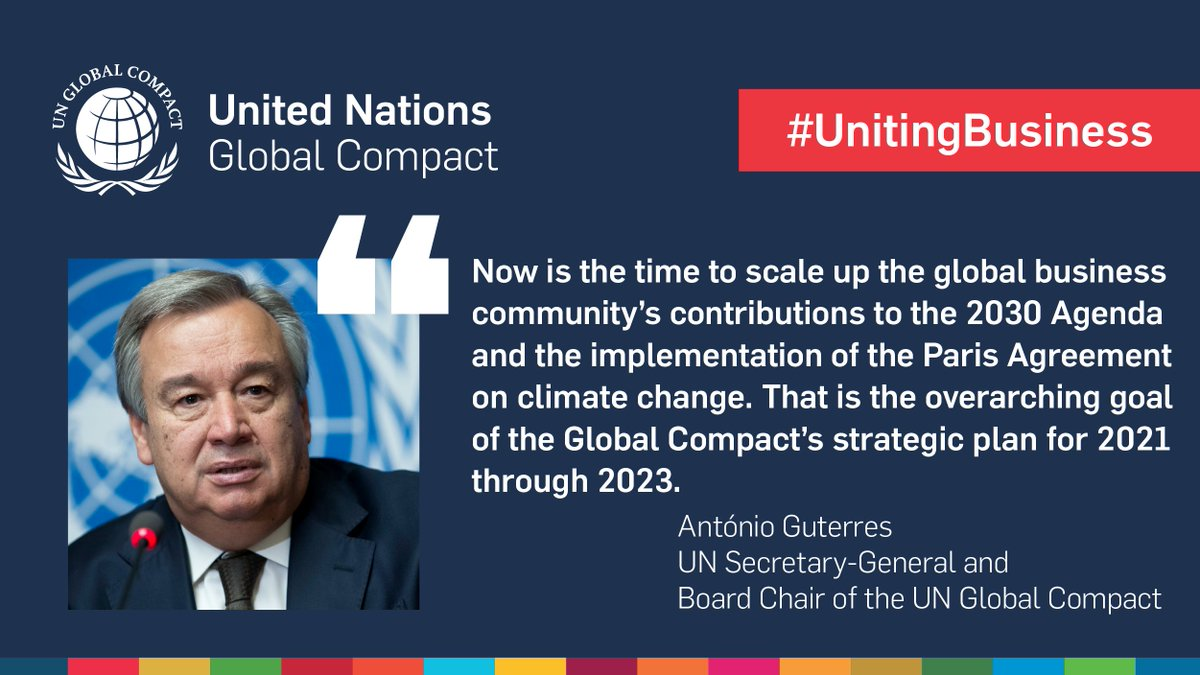 Introducing: the UN @globalcompact Strategy 2021-2023.  Our new strategy spells out our ambition to accelerate and scale the collective impact of business by upholding the #TenPrinciples and delivering the #GlobalGoals. Learn how we are #UnitingBusiness: