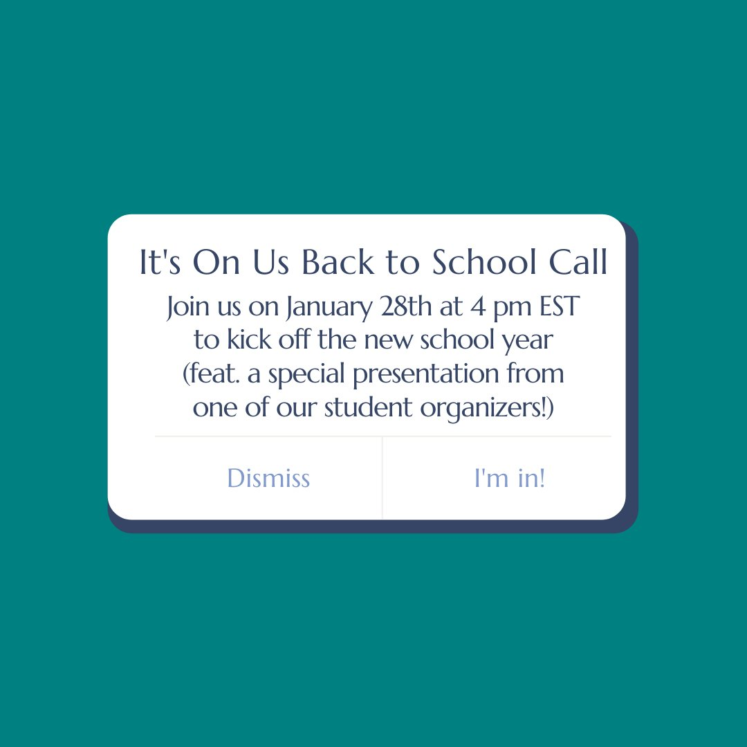 STUDENTS: Join us January 28th @ 4pm ET!  We're hosting a back-to-school kickoff call to jumpstart the new semester and our fight against sexual assault on college campuses.  Sign up here:   #ItsOnUs