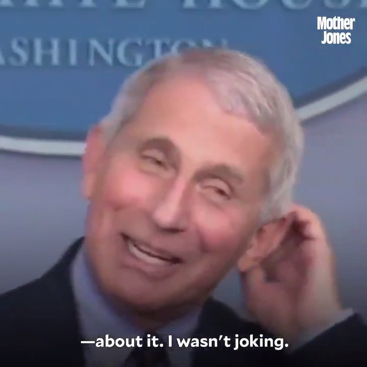 """Reporter: """"You've joked a couple times today already about the difference that you feel in being the spokesperson for this issue in this administration versus the previous one...""""  Fauci: """"You said I was joking about it. I was very serious about it. I wasn't joking."""""""