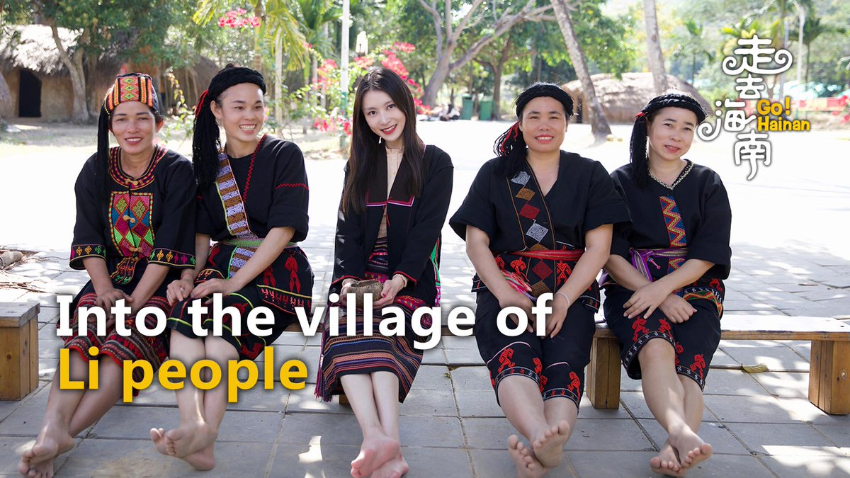 #GoHainan: Life of the Li ethnic group #GoChina