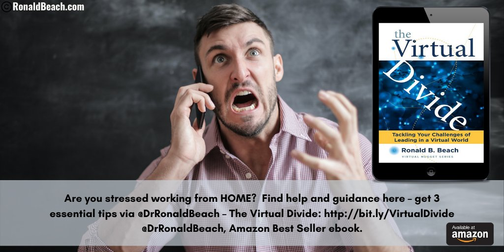 Are you stressed working from HOME?  Find help and guidance here – get 3 essential tips via @DrRonaldBeach – The Virtual Divide:  @DrRonaldBeach Amazon Best Seller e-book.   #remote #success #leadership #management #bookboost #COVID #stress #ThursdayThought