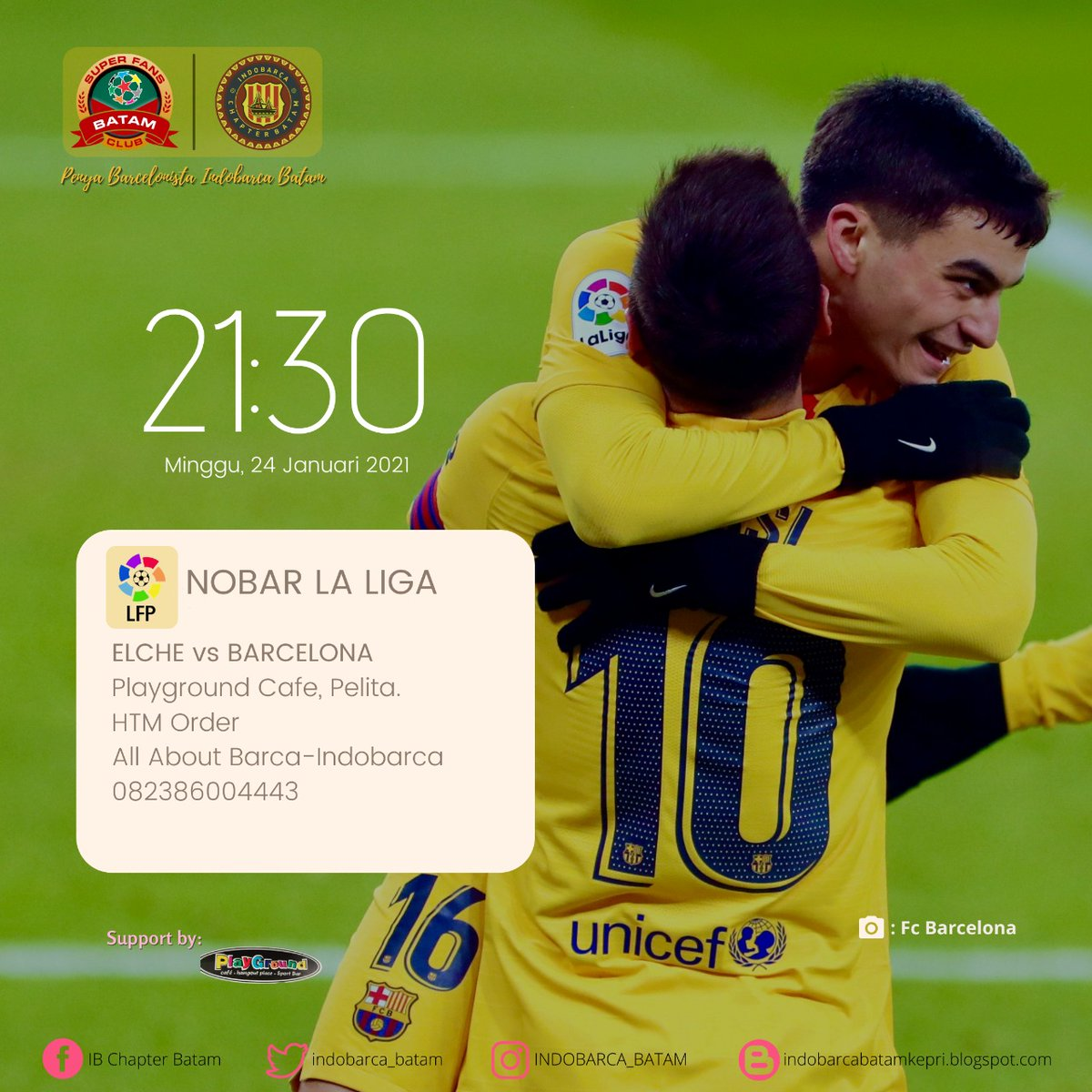 . EVENT IB CHAPTER BATAM! .  - NOBAR LA LIGA Jornada XX: Elche vs Barcelona . 📅 Minggu, 24 Januari 2021 🏠 @playgroundcafee_batam . 🕗 OG 21.30 WIB 💰 Order 👕 Barca/Indobarca . 📱082386004443 .  Skuy dinner + nobar di PG! 🔵🔴 . #ForcaBarca  #IndobarcaChapterBatam