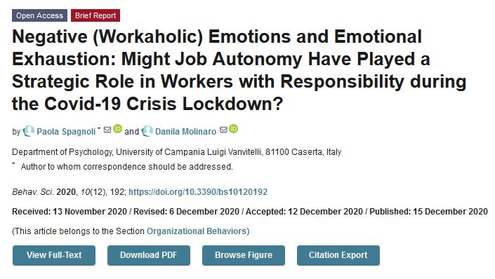 """New paper from Prof. Spagnoli et al. @unicampania """"Negative (#Workaholic) #Emotions and Emotional Exhaustion: Might #Job Autonomy Have Played a Strategic Role in #Workers with Responsibility during the #Covid-19 Crisis #Lockdown?""""  Find more details at"""