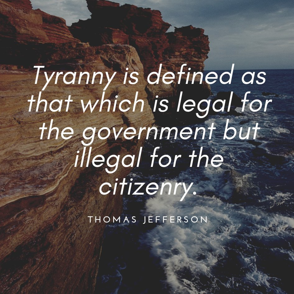 Tyranny is defined as that which is legal for the government but illegal for the citizenry. - Thomas Jefferson #Quote