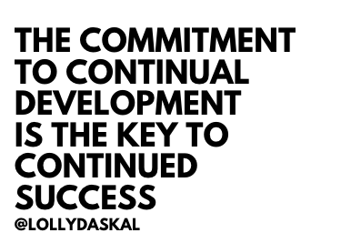 The commitment to continual development is the key to continued success. ~ @LollyDaskal  #TheLeadershipGap #Book #Leadership #Management #Motivation #Inspiration #Quote