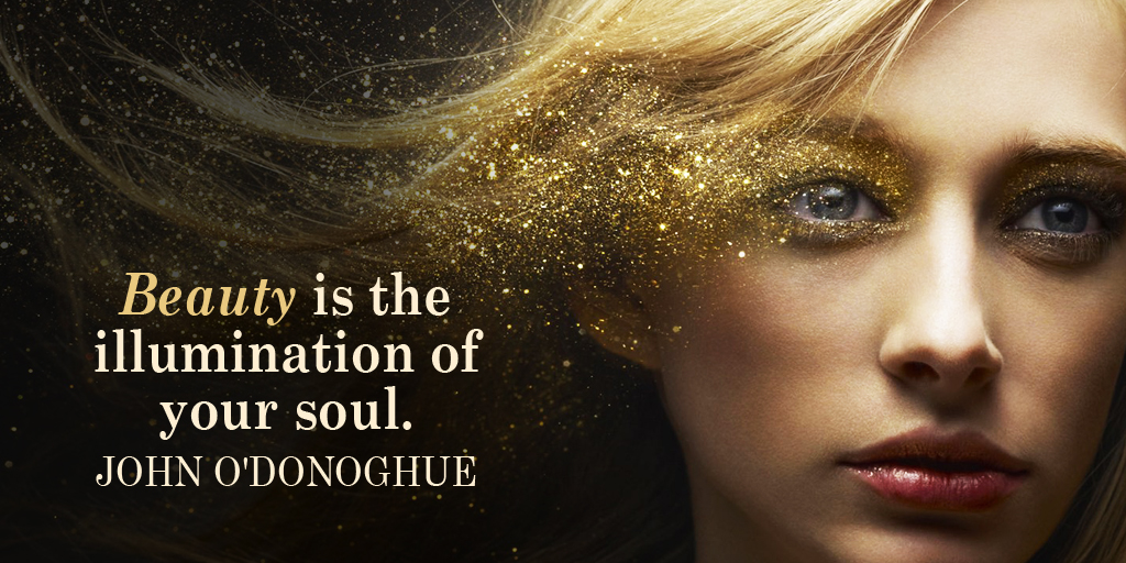 Beauty is the illumination of your soul. - John O'Donoghue #quote #ThankfulThursday