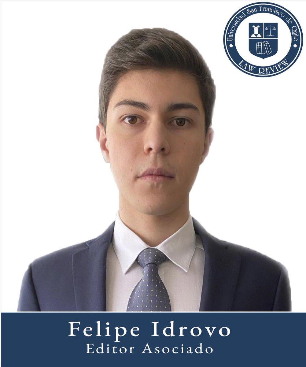 Felipe Idrovo Editor Asociado Octavo semestre Colegio de Jurisprudencia  Universidad San Francisco de Quito https://t.co/W4e6FlyLjm