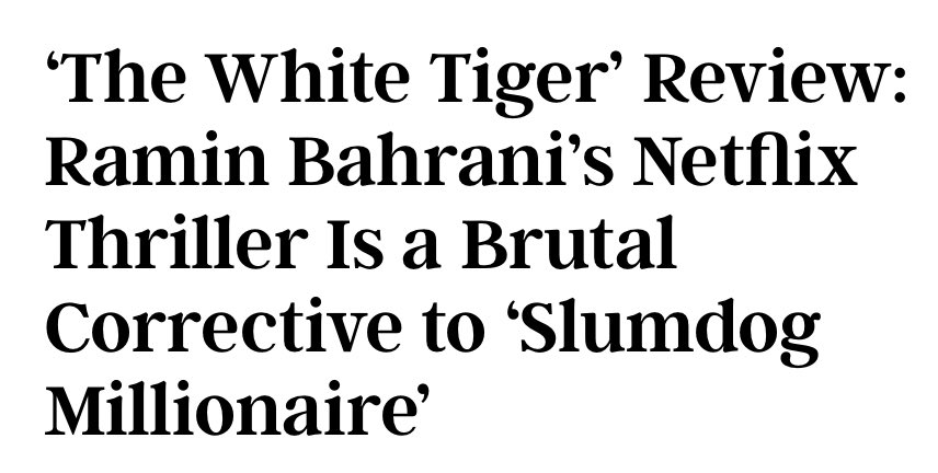 Me: Gee wonder what white critics think of THE WHITE TIGER 🙃🙃🙃