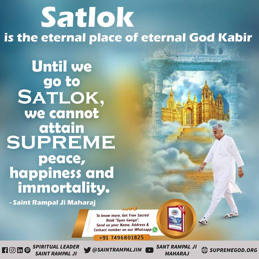 #GreatestGuru_InTheWorld  #सतलोक_vs_पृथ्वीलोक  #GodMorningWednesday Satlok is the eternal place where god kabir Live .No one can die there  there is a place of peace or happiness     For m book Gyan ganga    &Fo  @SaintRampalJiM in 8.30 pm   #GreatestGuru_InTheWorld