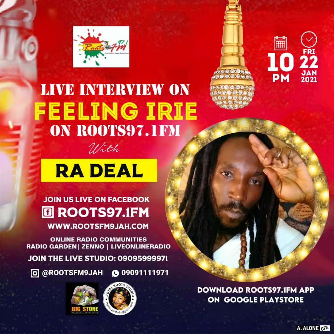 You don't wanna miss da live interview RA DEAL on FEELING IRIE - Roots 97.1FM @rootsfm9jah   Ogba, Arewa, Klopp Tunde Ednut, Erica Nlewedim, Cash, Elon Atiku Abubakar #LIVBUR, #Verzuz Keysia, WhatsApp Status #rootsfm9jah
