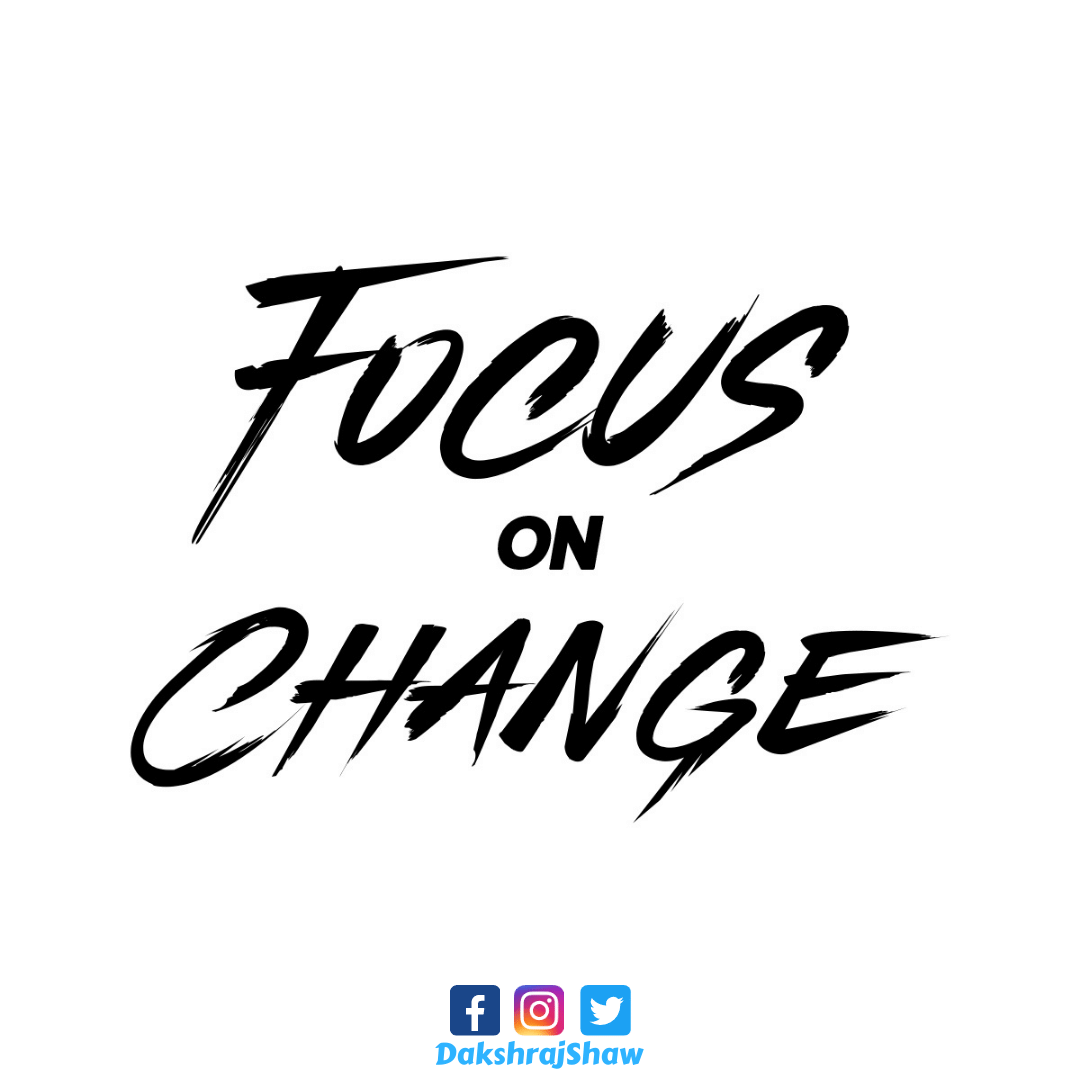Focus on change! #FridayThoughts #FridayMotivation #Beauty #Family  #Love