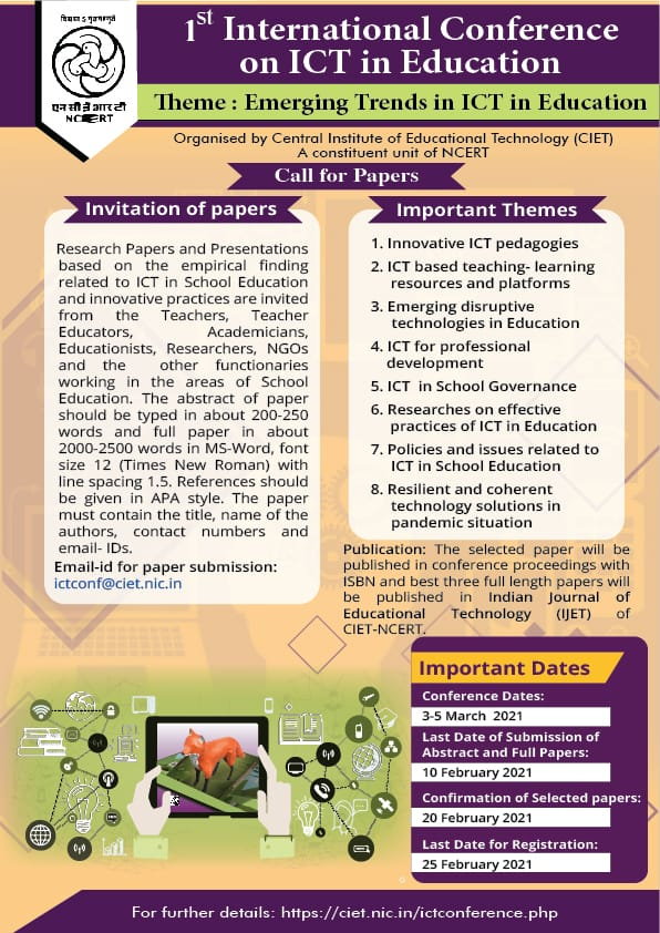 CIET NCERT calls for paper submission for 1st International Conference focusing on emerging trends in ICT in Education.  For further details, visit