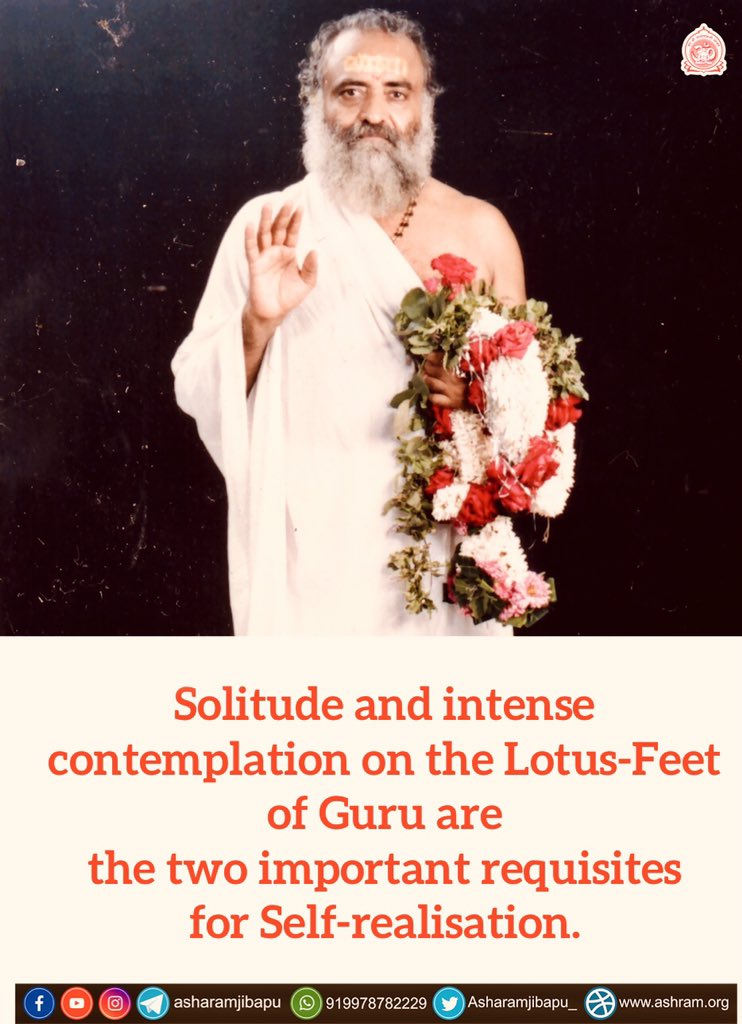 Divine thought of the day - Solitude and intense contemplation on the Lotus-Feet of Guru are the two important requisites for Self-realisation. #Bapuji