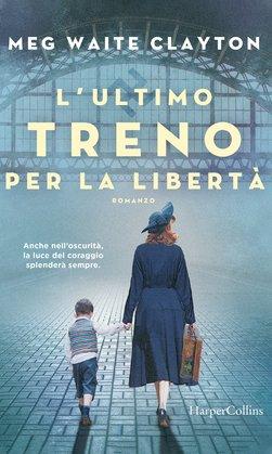Il treno nei libri: L'ultimo treno per la libertà di Meg Waite Clayton, @harpercollinsIT  ➡️ https://t.co/XzKJhOnO0d https://t.co/sq3bChfnkk
