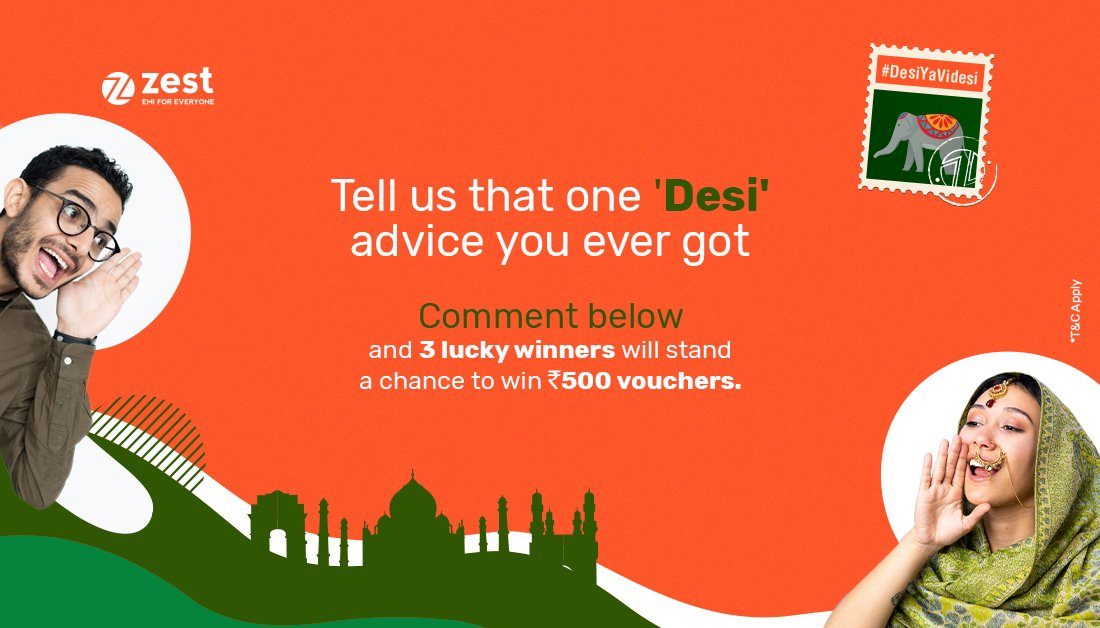 Are you ready to take the #DesiYaVidesi challenge?  Tell us that one typically Desi advice you've received from your parents, or your loved ones in the comments below using #DesiYaVidesi & 3 lucky winners will stand a chance to win Rs. 500 gift vouchers. Contest ends on 24 Jan.