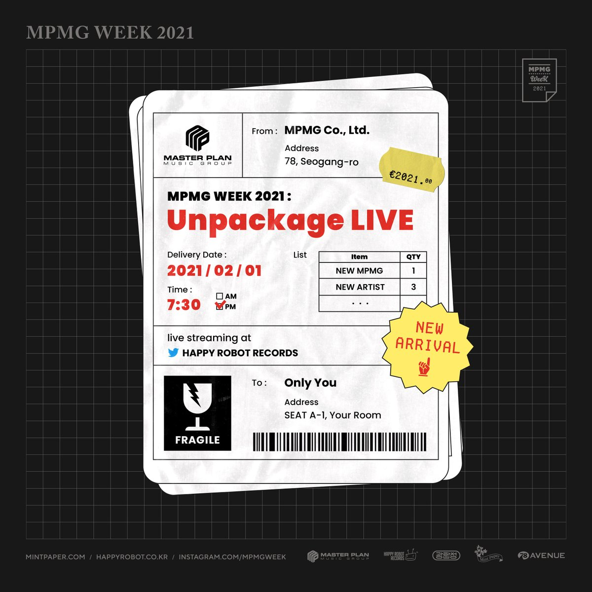 [𝐌𝐏𝐌𝐆 𝐖𝐄𝐄𝐊 𝟐𝟎𝟐𝟏 𝐏𝐫𝐨𝐠𝐫𝐚𝐦] MPMG WEEK 2021 : Unpackage LIVE ⠀ ⏱ 일시: 2021.2.1(월) 7:30PM (KST) ⏱ 송출: Happy Robot Records Twitter (@HappyRobotKR) 📣 라인업: New Artists, MC 고영배 (소란), 이원석 (데이브레이크), 박솔 (솔루션스), 홍동균 (쏜애플) and more...