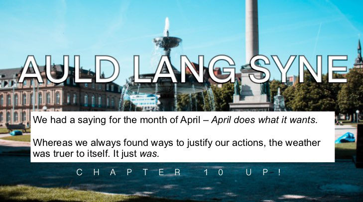 [UPDATE] Auld Lang Syne: Chapter 10 up! 📑  Read at 👉   #amwriting #writing #AuldLangSyne #fictionpress #excerpt