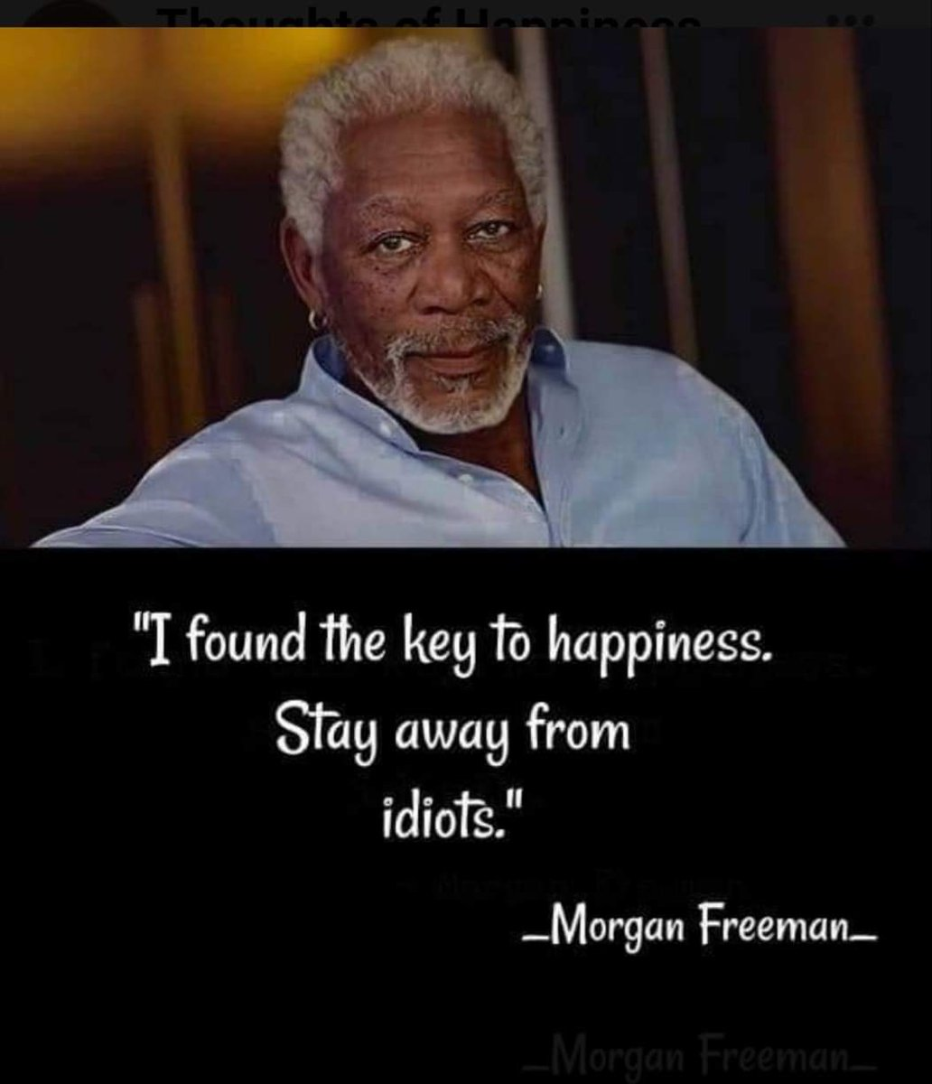 Happy Thursday Friends, 😘  Have a fantabulous day and stay away from idiots 🤪#akexplorations #thursdaymorning #MorganFreeman #wisewords #thursdayvibes