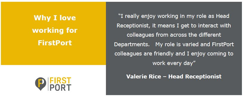 Our 5th and final day of 'why I love working for FirstPort' features Valerie Rice, our Head Receptionist in our Luton office.  Here's the link for our support functions roles  for more information. #FirstPortUK #FirstPortPeople #Careers