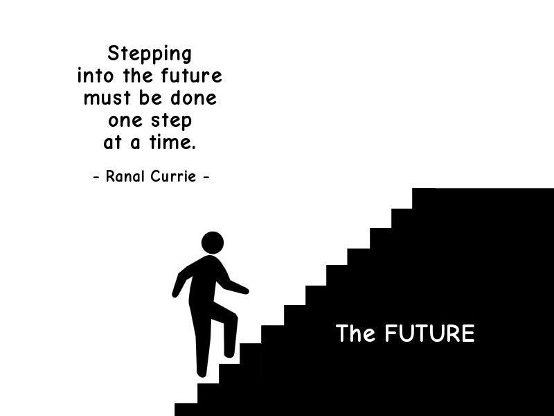 Replying to @Ranal55: Stepping into the future must be done one step at a time.  #quote #future #FridayFundamentals