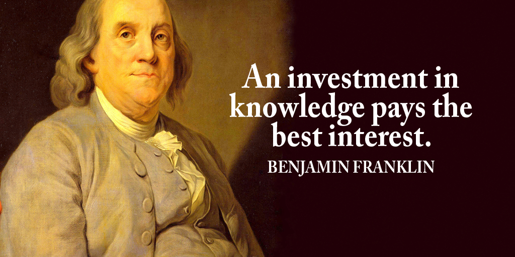 An investment in knowledge pays the best interest. - Benjamin Franklin #quote #ThursdayThoughts