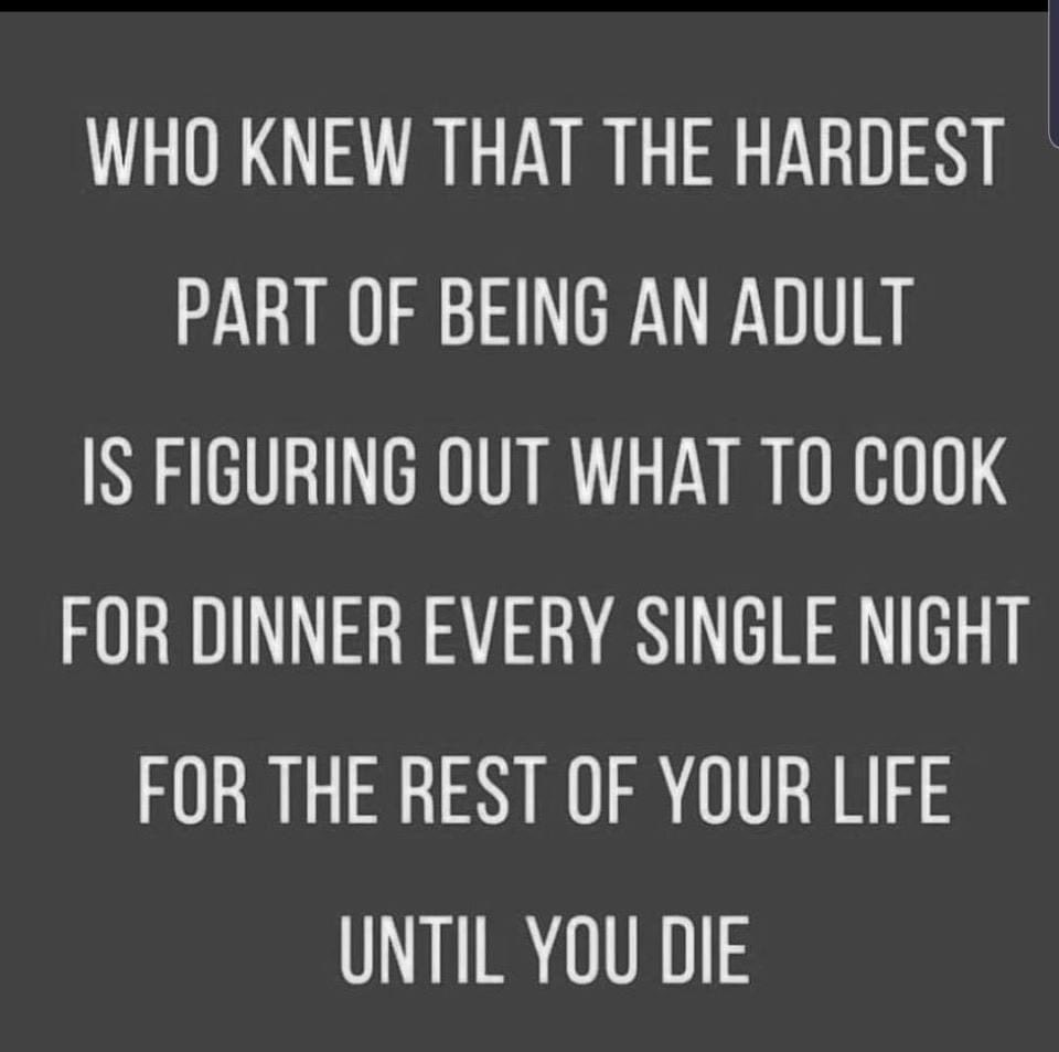 Something to make you smile this chilly #friday afternoon ! This is soo me , always finding something to cook is exhausting 😀 #family #cooking #housewives #StayAtHome #HealthyEating #FridayFeeling - j