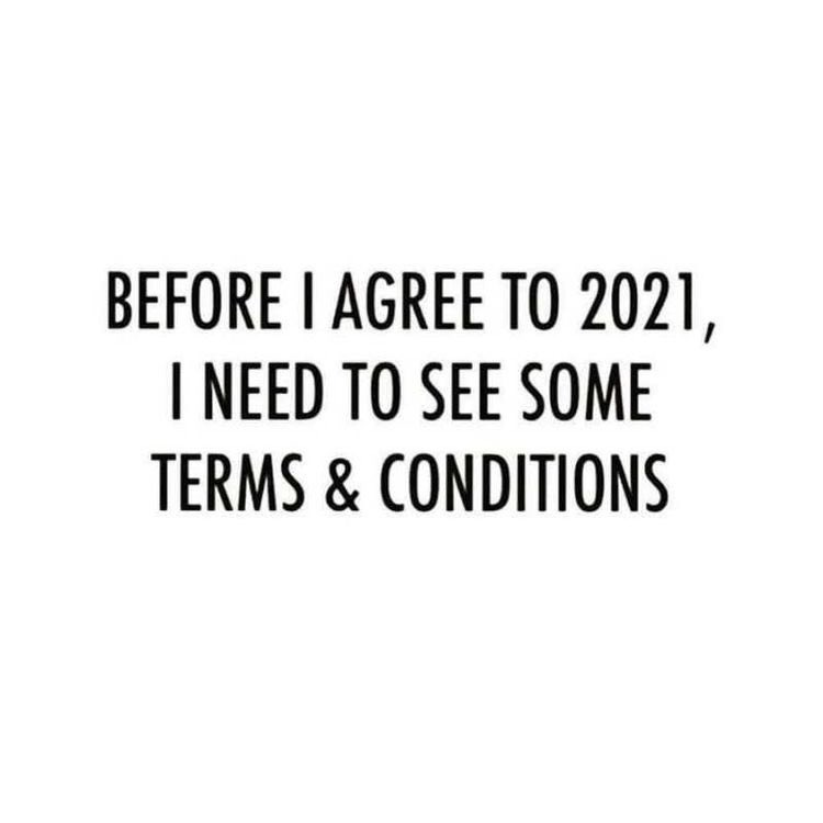 Happy Friday   Before I agree to 2021, I #need to see some terms & conditions.   Photo cred @digitalmomblog   #NewYear2021 #2021year #fridaymorning #FridayFeeling #FridayMotivation #morning #laughing