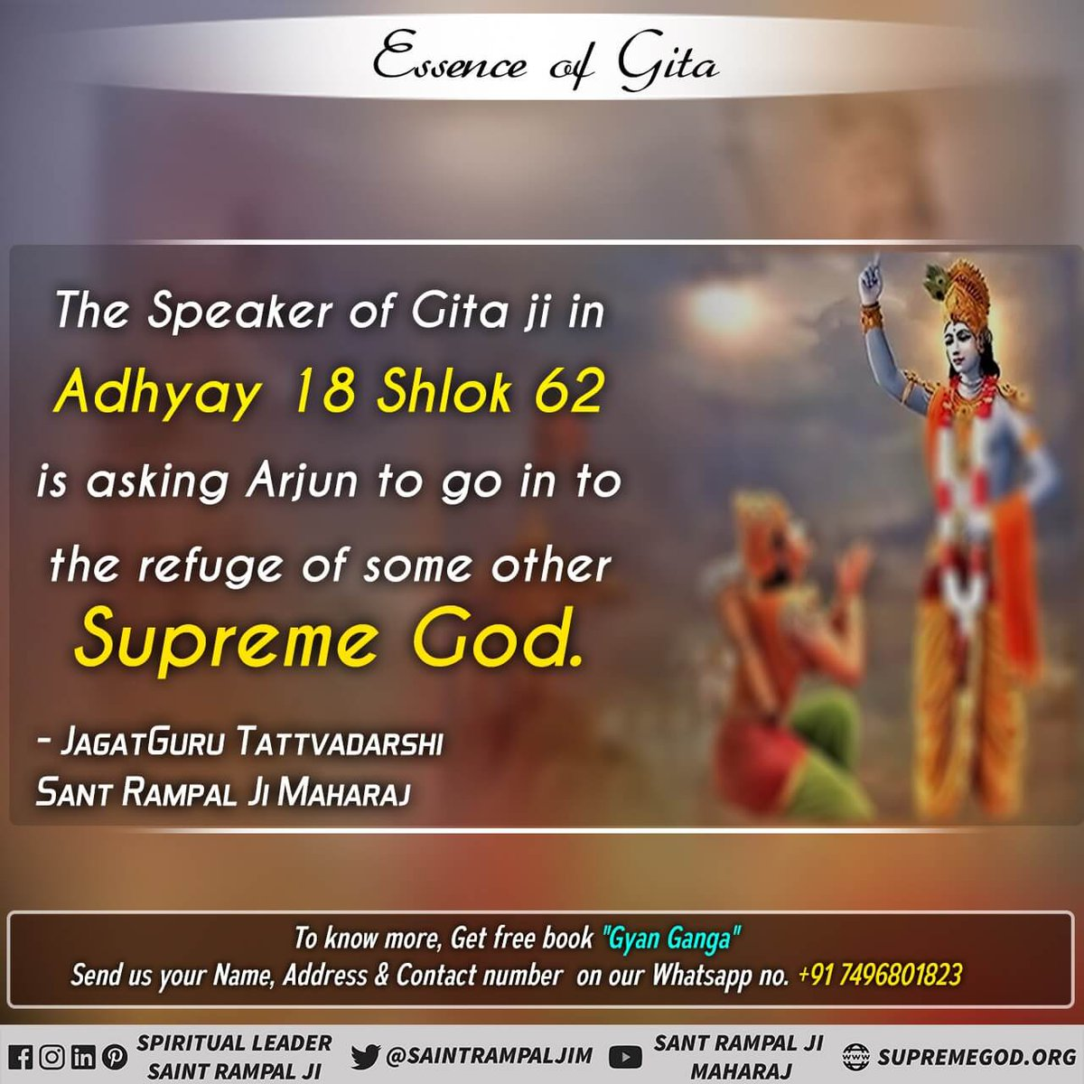 #FridayThoughts The speaker of geeta ji in adhyay 18 shlok 62 is asking arjun to go in to the refuge of some other Supreme God.  For More information Watch Sadhna Tv At 7:30 Pm.