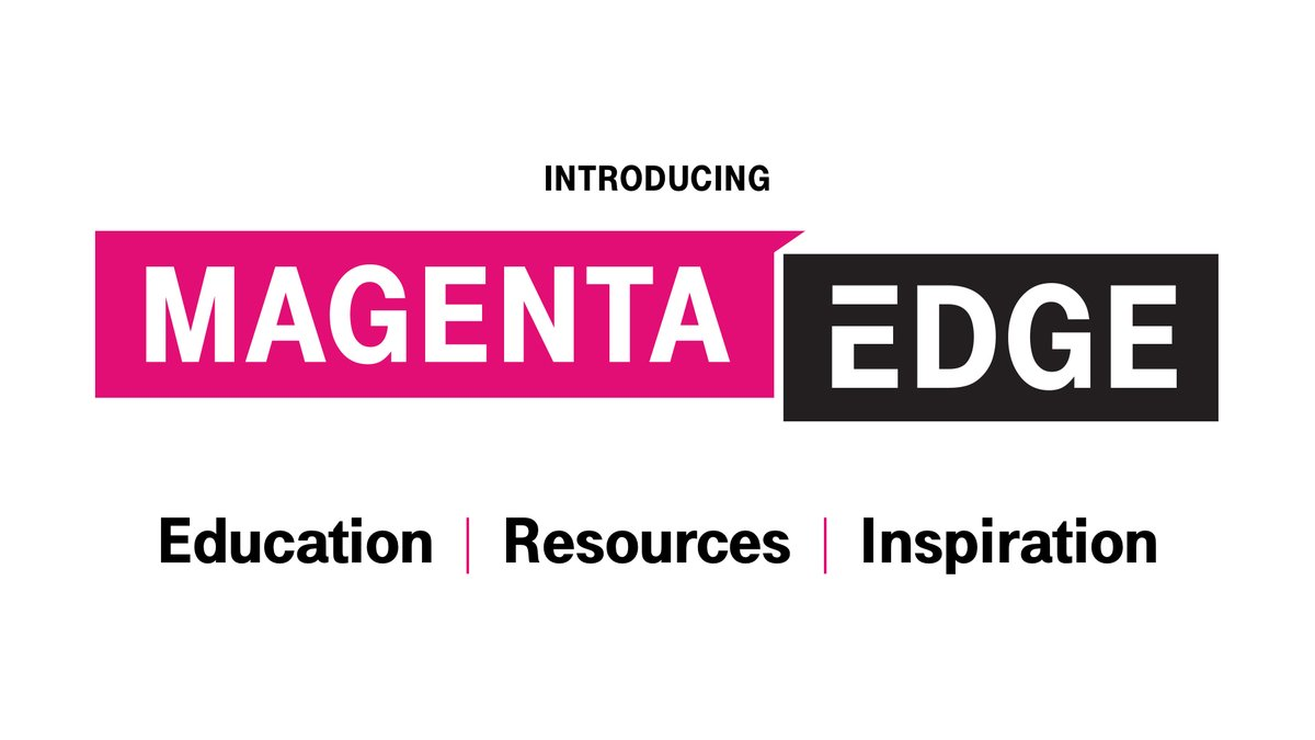 We're proud to introduce #MagentaEdge, our 3 year commitment to educating, inspiring, and supporting small business owners nationwide.
