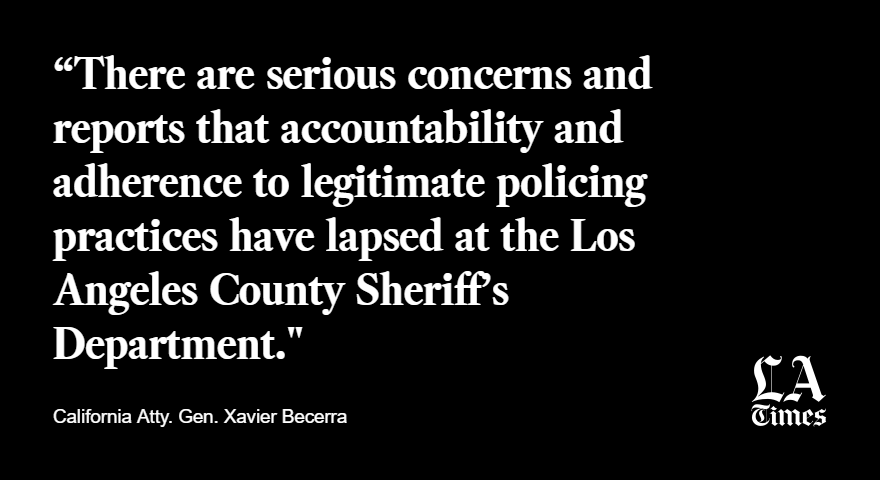 Becerra's office will look at whether the LASD, the largest sheriff's department in the country, has engaged in a pattern of unconstitutional policing.