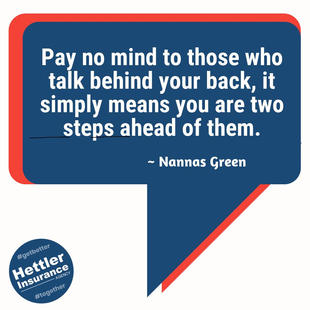 #ThursdayThoughts Pay no mind to those who talk behind your back, it simply means... #getbettertogether #freeautoquote #hettlerinsurancedotcom #shoplocal #insuranceagent #insurancequote #homeinsurance #insurance #autoinsurance #insurancequote #propertyinsurance #businessinsurance