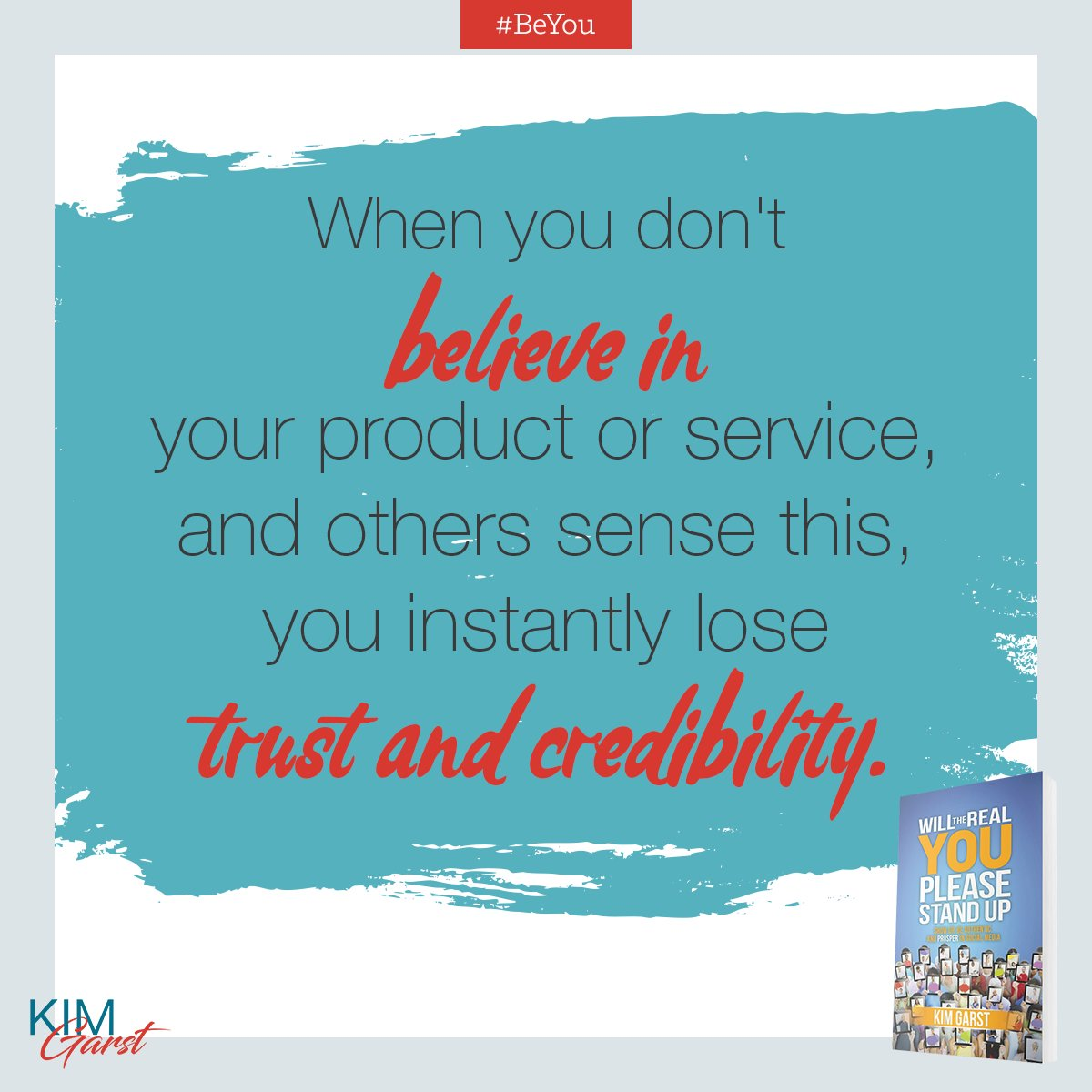 You lose trust & credibility if you don't believe in your product/service. #BeYou