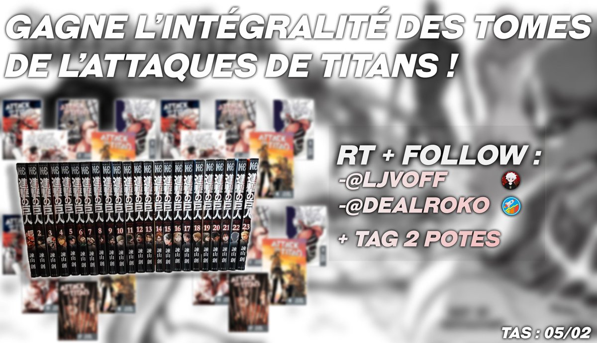 🚨 CONCOURS  Tente de gagner l'intégralité des  tomes de l'attaque des titans :  👉🏻 RT + Follow @dealroko et @LJVoff  👉🏻 Mentionne deux potes  Tirage au sort le 5 février, bonne chance !