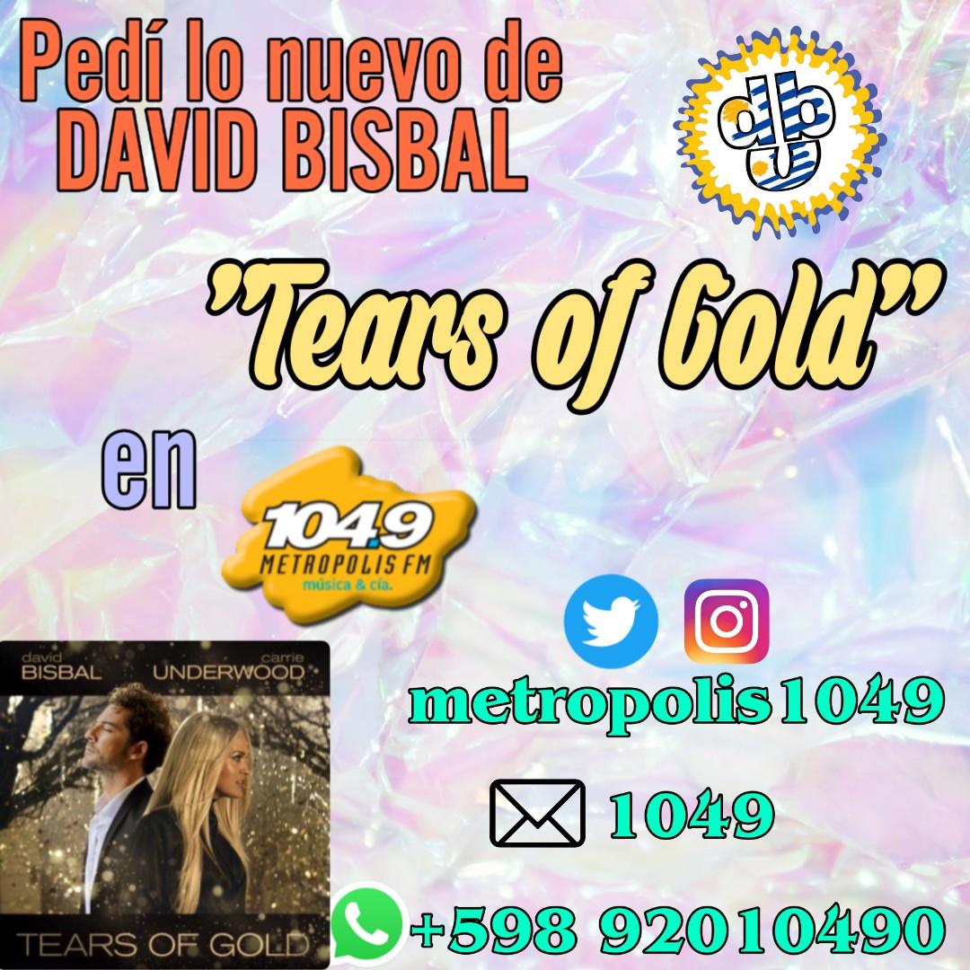 Quisiéramos pedir #TearsOfGold de @davidbisbal y @carrieunderwood Muchas Gracias !  @metropolis1049 @UMUruguay @FCDavidBisbalUY  #FCDavidBisbalUruguay