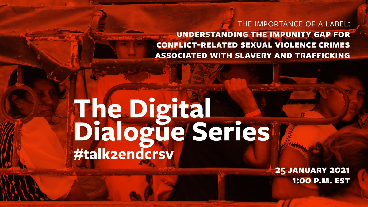 Register now: ! #Talk2EndCRSV continues on 25 Jan. at 1 P.M. EST with Patricia Viseur Sellers, SR #ValRichey and other experts to discuss the justice response to conflict-related sexual violence crimes associated with slavery and #traffickinginpersons