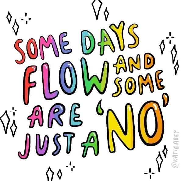 Some days feel completely manageable. Other days you might need to stop. During #coronavirus the balance of 'flow' & 'no' days might be different. Show kindness to yourself on difficult days. You deserve compassion, not criticism.  #MentalHealth #FridayThoughts  📷 IG: @katieabey