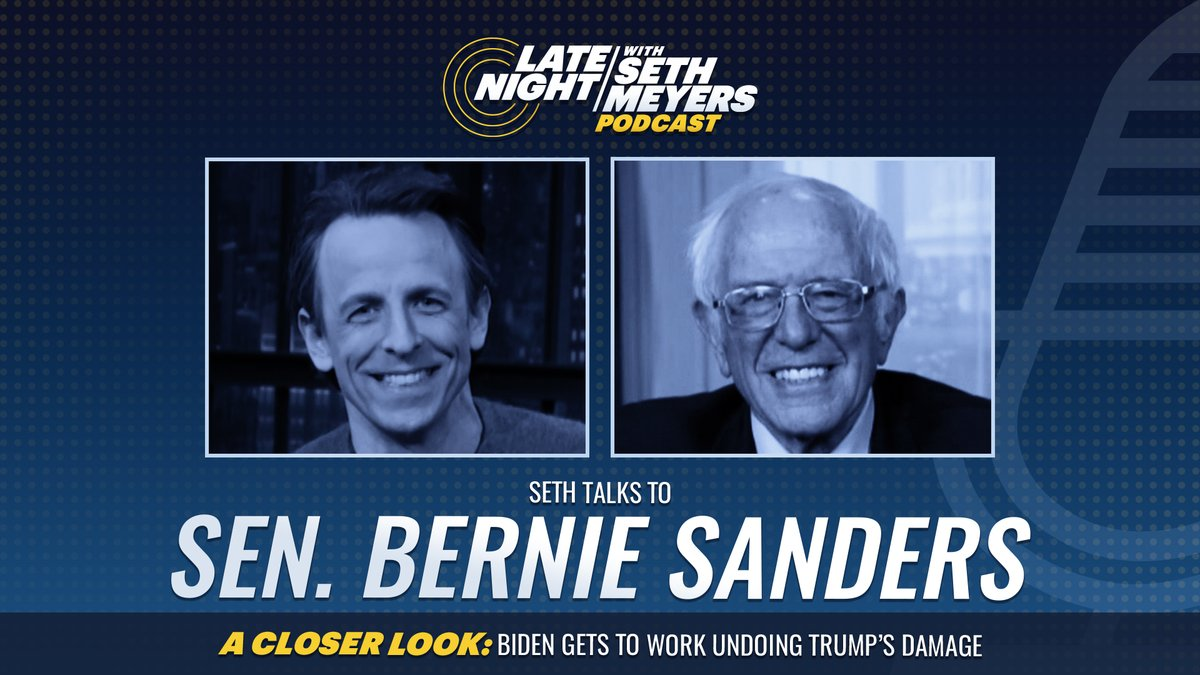 On today's #LNSM Podcast: Sen. @BernieSanders! Plus, @SethMeyers takes #ACloserLook at Biden's undoing of Trump's damage.  🎧 Apple Podcasts:  🎧 Spotify:  🎧 Google Play: