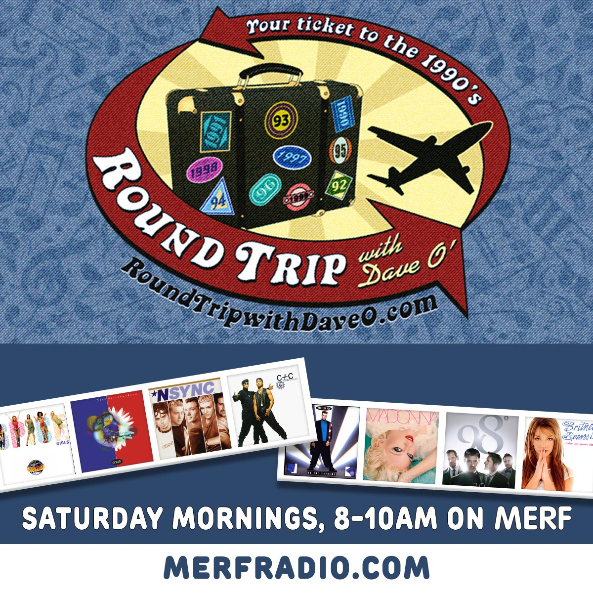 Two full hours of your fav 90's hits start NOW!  'NSYNC, Britney Spears, The Spice Girls and much more too.  Join Dave O' for Round Trip on Merf Radio, 95.7FM and streaming at !