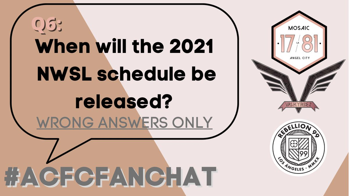 Replying to @NWSL_LA: Q6: When will the 2021 NWSL schedule be released?  *Wrong answers only* #ACFCFanChat