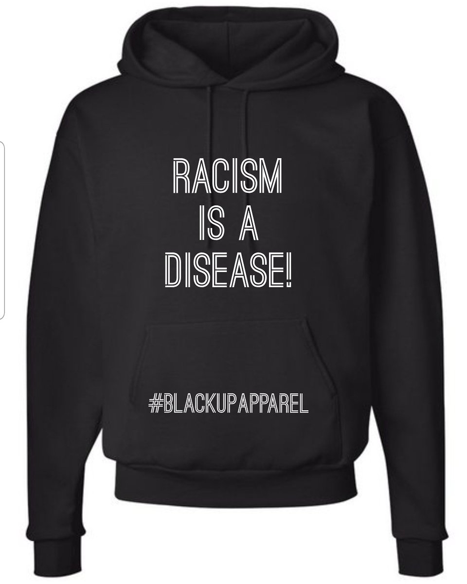 Racism Is A Disease  Message us today to place your order!  Follow us on IG   #blackupapparel #blackup #hoodie #apparel #clothingline #racism #racismisadisease #fridaymorning #order #empowerment #unity #equality #ownership #activewear #Instagram #share