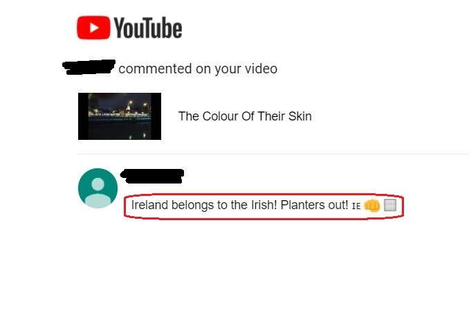 #racism is sadly alive in #Ireland - This was a comment on my @YouTube  a/c this afternoon