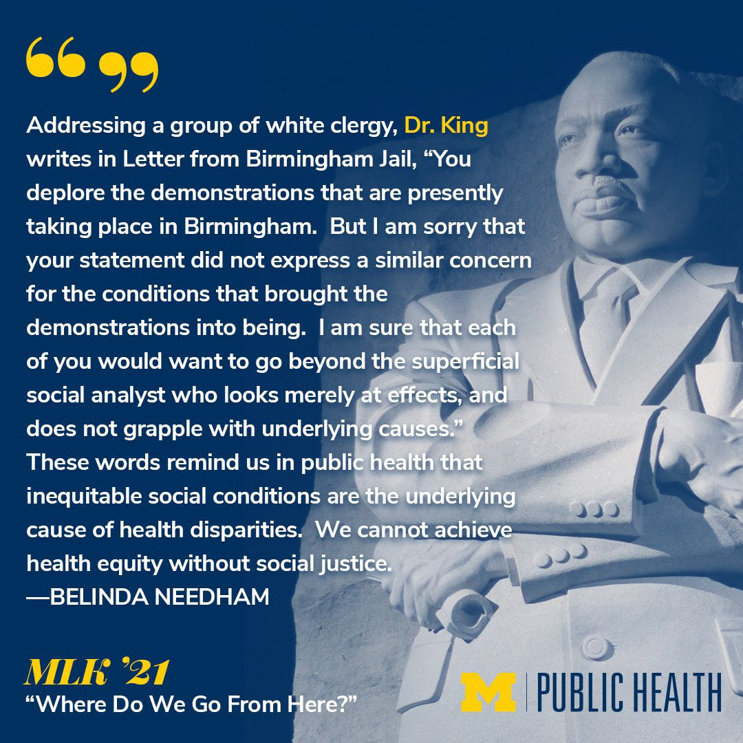 """""""We cannot achieve health equity without social justice.""""  As we conclude a week of #MLKDay celebrations and conversations, @umichsph faculty Belinda Needham and @lopez_wd remind us that building a healthier, more equitable world will require creativity and perseverance."""