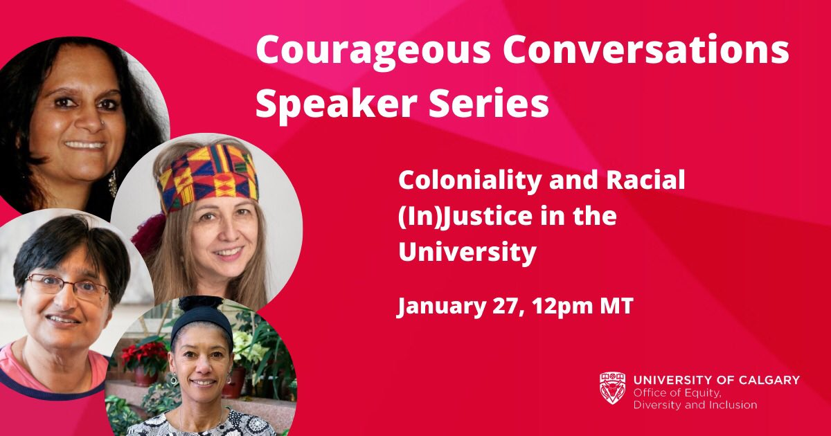Coloniality and Racial (In)Justice in the University #CourageousConversations, Office of EDI, @UCalgary: Date: January 27, 2021 Time: 12-1:30pm Speakers: Dr. Delia D. Douglas; Dr. Enakshi Dua, Dr. annie ross, Dr. Sunera Thobani events.ucalgary.ca/oedi/#!view/ev…