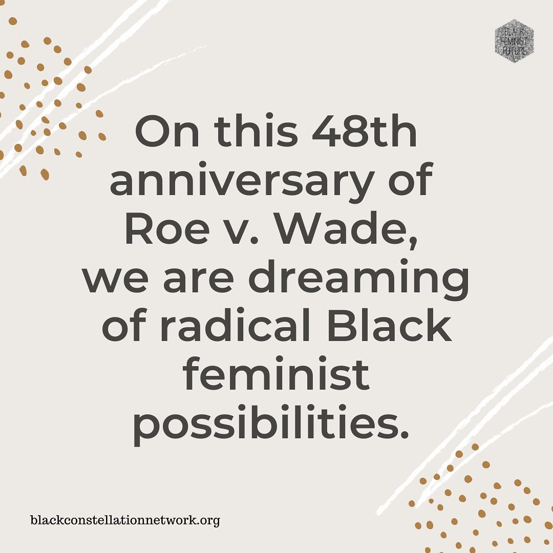 Our family at @blkfemfuture is dreaming of radical Black feminist possibilities on the 48th anniversary of Roe v. Wade. Let us know what you've been dreaming up below! #RoevWade