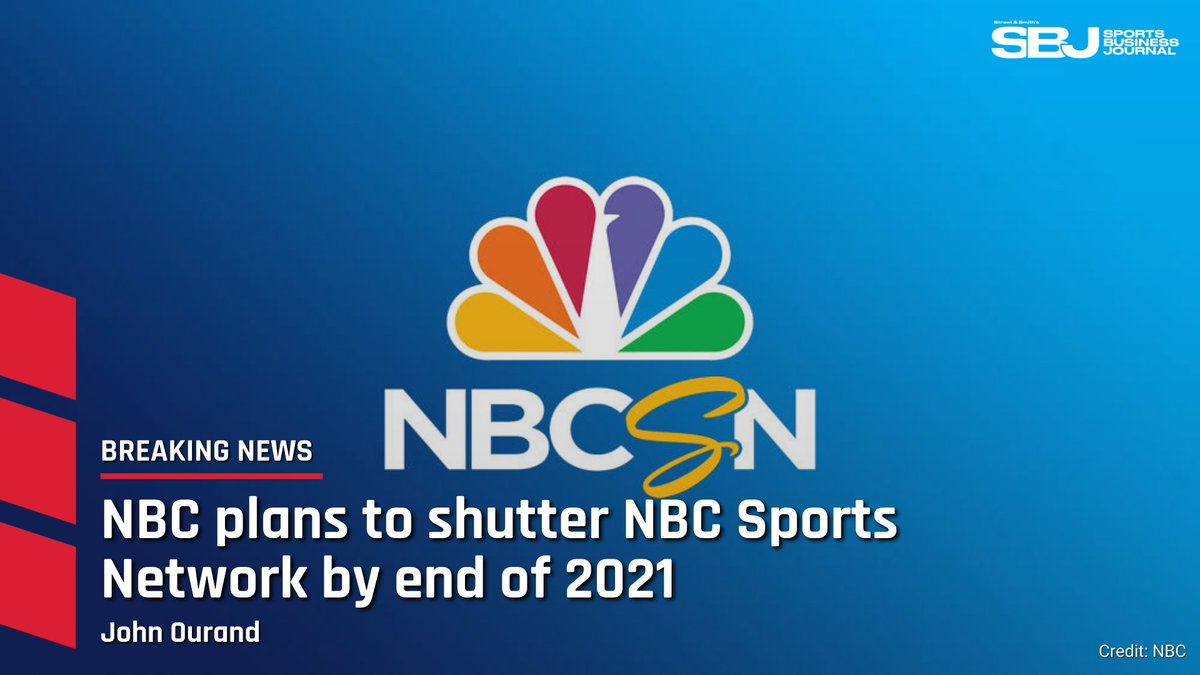 #BREAKING: NBC has begun telling distributors and leagues that it is planning to shut down its NBC Sports Network channel by the end of 2021 (@Ourand_SBJ).  Free to read: