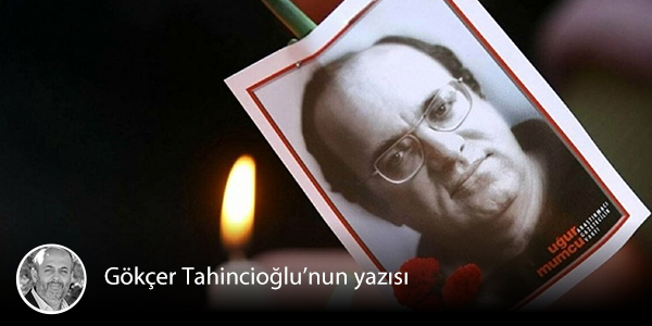 """Gökçer Tahincioğlu yazdı: Mumcu cinayetinden 28 yıl sonra: """"Bu devletin topluma borcu var, umutlu olmak zorundayız"""""""