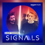 Image for the Tweet beginning: .@feelmybicep takeover our Signals playlist