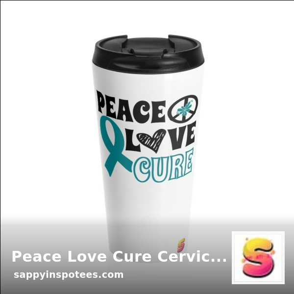 ⁉️CAN YOU BELIEVE IT⁉️ 👌😍 Now selling😍👌 Peace Love Cure Cervical Cancer Awareness Stainless Steel Travel Mug 👉 Shop the range here ⏩   👈 #sappyinspotees #cervicalcancer